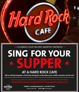 ''Sing for your Supper!'' all'Hard Rock Cafe di Firenze